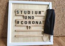 Tafel auf der steht: Studium und Corona?