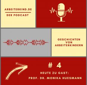 ArbeiterKind.de – der Podcast – Geschichten von Arbeiterkindern – Nr. 4 – Heute zu Gast Prof. Dr. Monika Huesmann