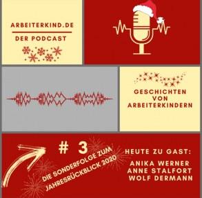 ArbeiterKind.de – der Podcast – Geschichten von Arbeiterkindern – Nr. 3 Die Sonderfolge zum Jahresrückblick – Heute zu Gast Anika Werner, Anne Stalfort, Wolf Dermann